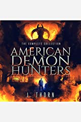 American Demon Hunters - The Complete Collection: An Urban Fantasy Supernatural Thriller PLUS Seven Novellas Audible Audiobook