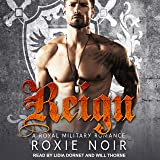 Reign: A Royal Military Romance