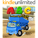 ABC Construction For Boys and Girls: Alphabet Books, Toddler Book, Preschool Books,  ABC Books (Truck Books For Toddlers Book 2)