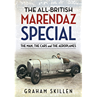 The All-British Marendaz Special: The Man, Cars and Aeroplanes