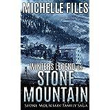 Winters Legend on Stone Mountain: A Family Saga (Stone Mountain Family Saga Book 1)