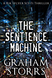 The Sentience Machine (The Rik Sylver Sci-Fi Thrillers Book 2)