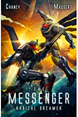 Radical Dreamer: A Mecha Scifi Epic (The Messenger Book 9) Kindle Edition