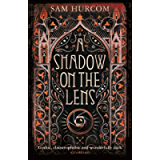 A Shadow on the Lens: The most Gothic, claustrophobic, wonderfully dark thriller to grip you this year