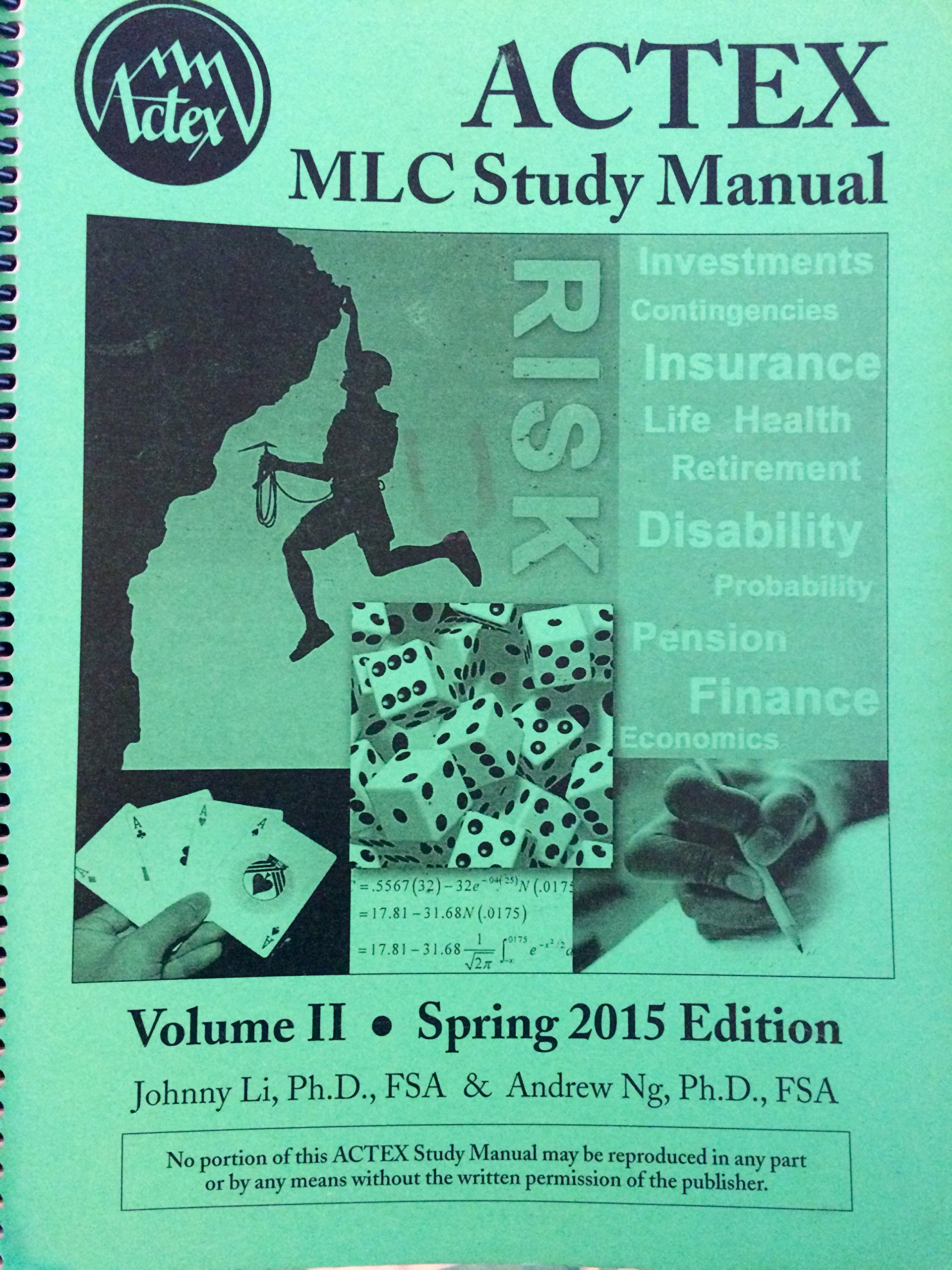 ACTEX MLC Study Manual (Spring 2015 Edition): Andrew Ng Johnny Li:  9781625423900: Amazon.com: Books