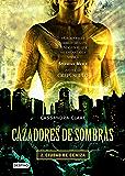 Cazadores de sombras 2. Ciudad de ceniza (Edición mexicana): Saga Cazadores de sombras