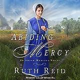 Abiding Mercy: Amish Mercies series, Book 1
