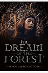 THE DREAM OF THE FOREST: SF Novel Kindle Edition
