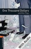 One Thousand Dollars and Other Plays - With Audio Level 2 Oxford Bookworms Library: 700 Headwords