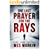 One Last Prayer for the Rays: A shocking and exhilarating new crime thriller for 2019 (DCI Michael Yorke Book 1)