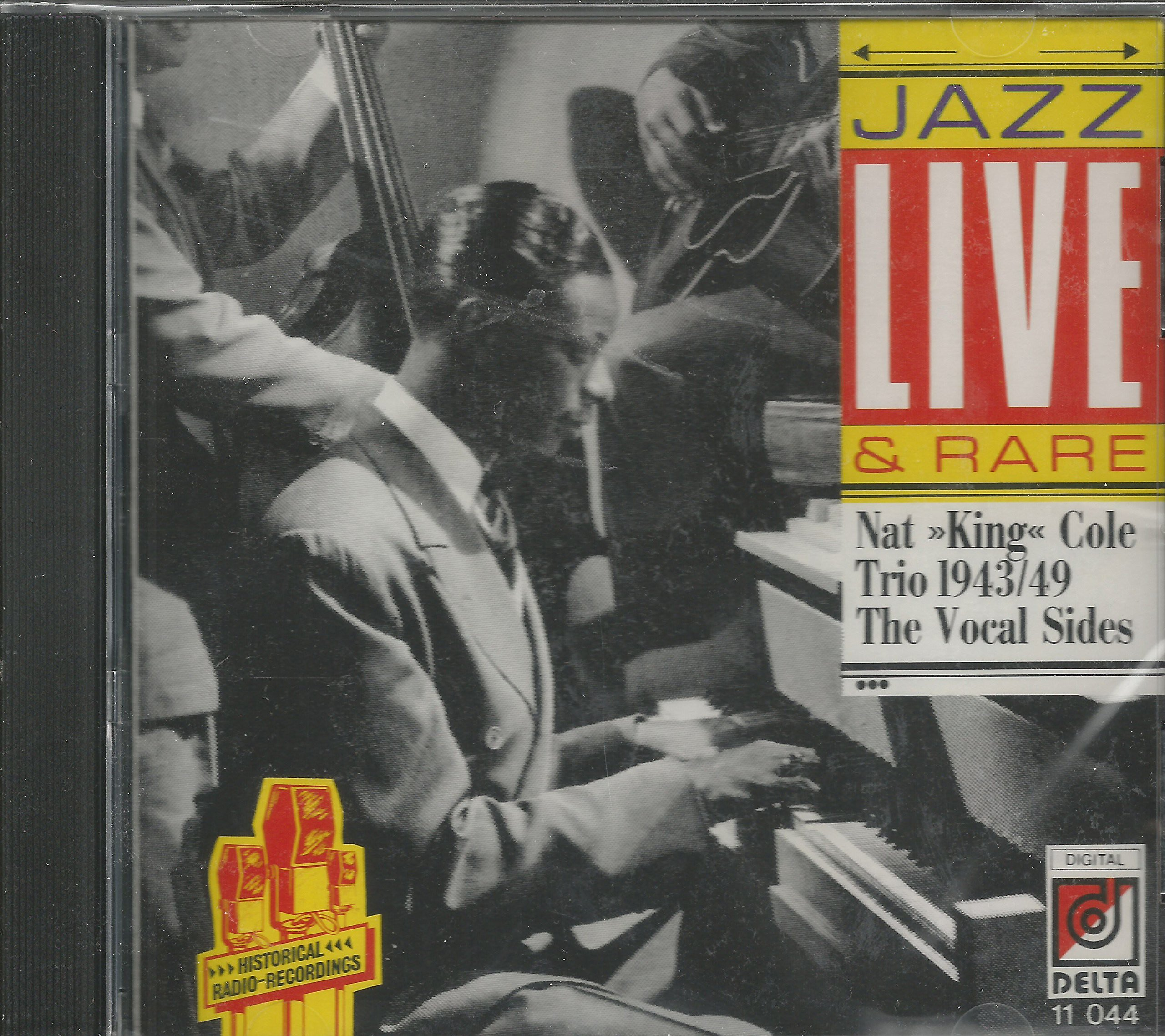 Jazz Live & Rare: Nat ''King'' Cole Trio 1943/49 The Vocal Sides