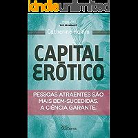 Capital erótico: Pessoas atraentes são mais bem-sucedidas. A ciência garante.