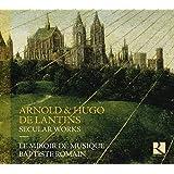 Arnold & Hugo De Lantins: Secular Works