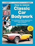 How to Restore Classic Car Bodywork (Enthusiast's Restoration Manual)
