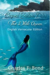 The White Queen: English Vernacular Edition (Beyond Endless Tides Book 1) Kindle Edition