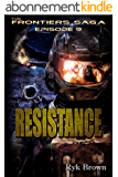 "Ep.#9 - ""Resistance"" (The Frontiers Saga) (English Edition)"