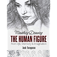 Mastering Drawing the Human Figure: From Life, Memory and Imagination (Dover Art Instruction) (English Edition)