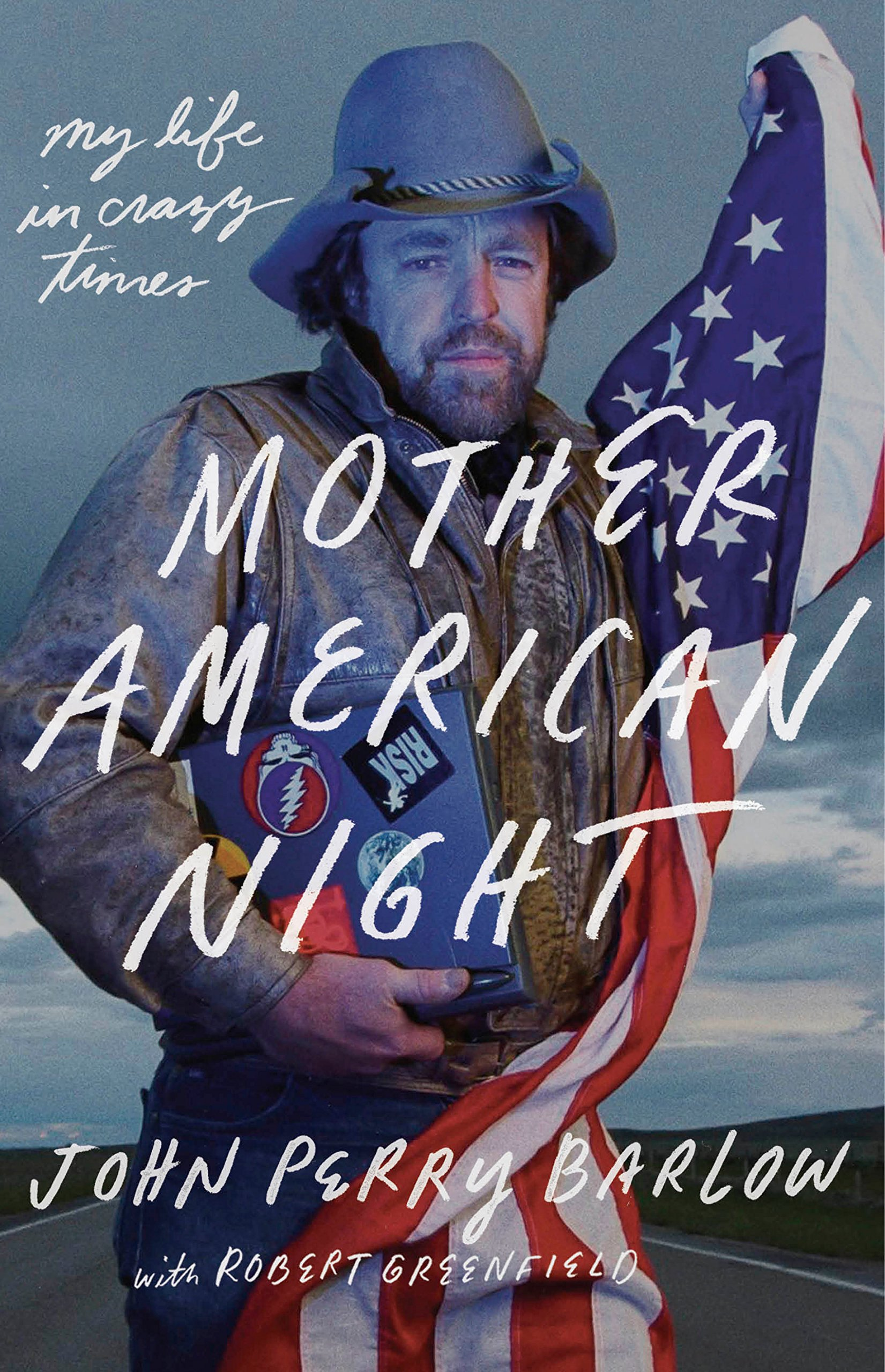 Mother American Night My Life In Crazy Times John Perry Barlow Amp Gauge Wiring Diagram Ford Generator Robert Greenfield 9781524760182 Books