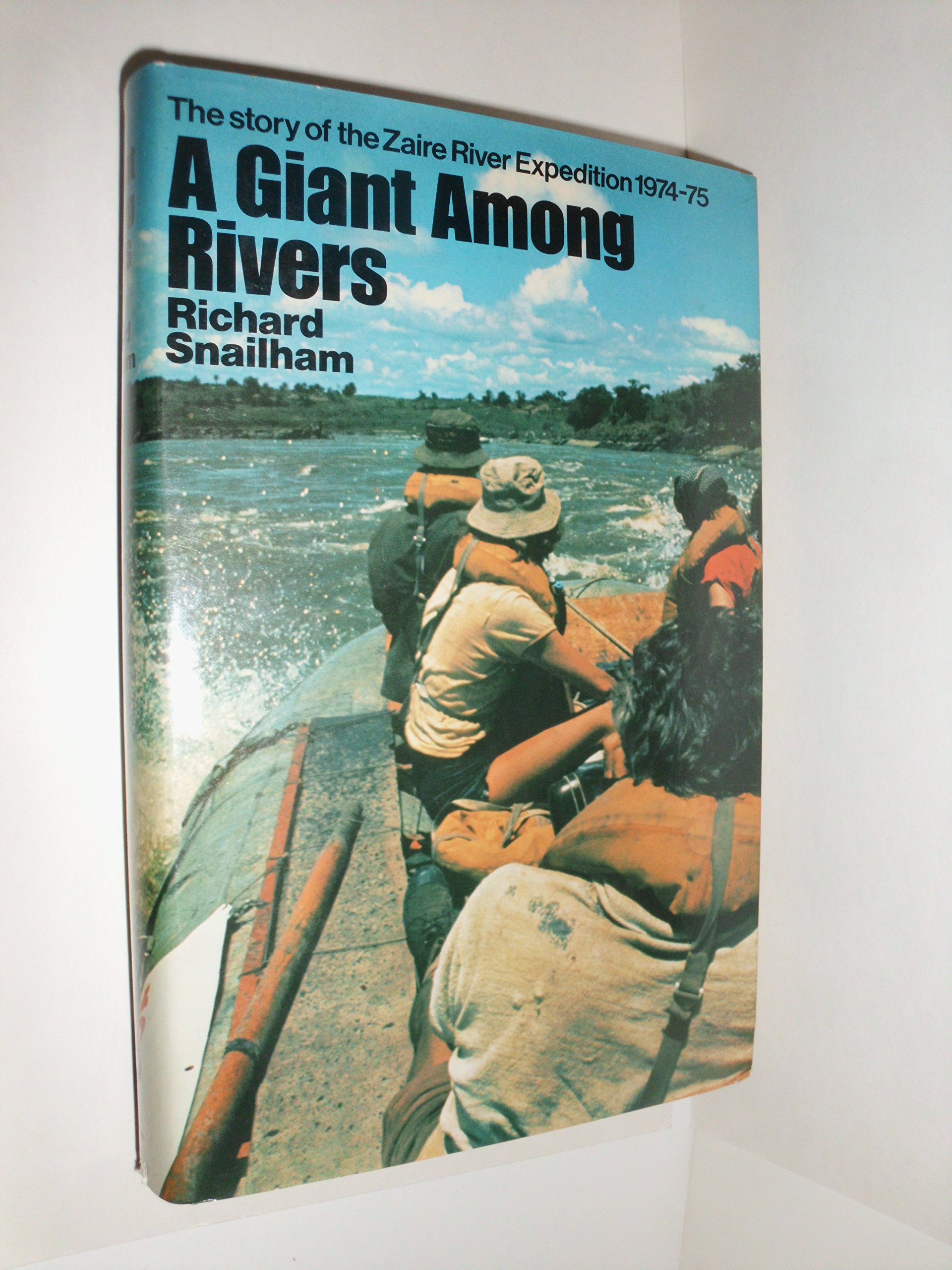 Giant Among Rivers: Story of the Zaire River Expedition