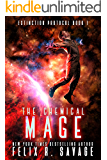 The Chemical Mage: A Hard Science Fiction Adventure With a Chilling Twist (Extinction Protocol Book 1)