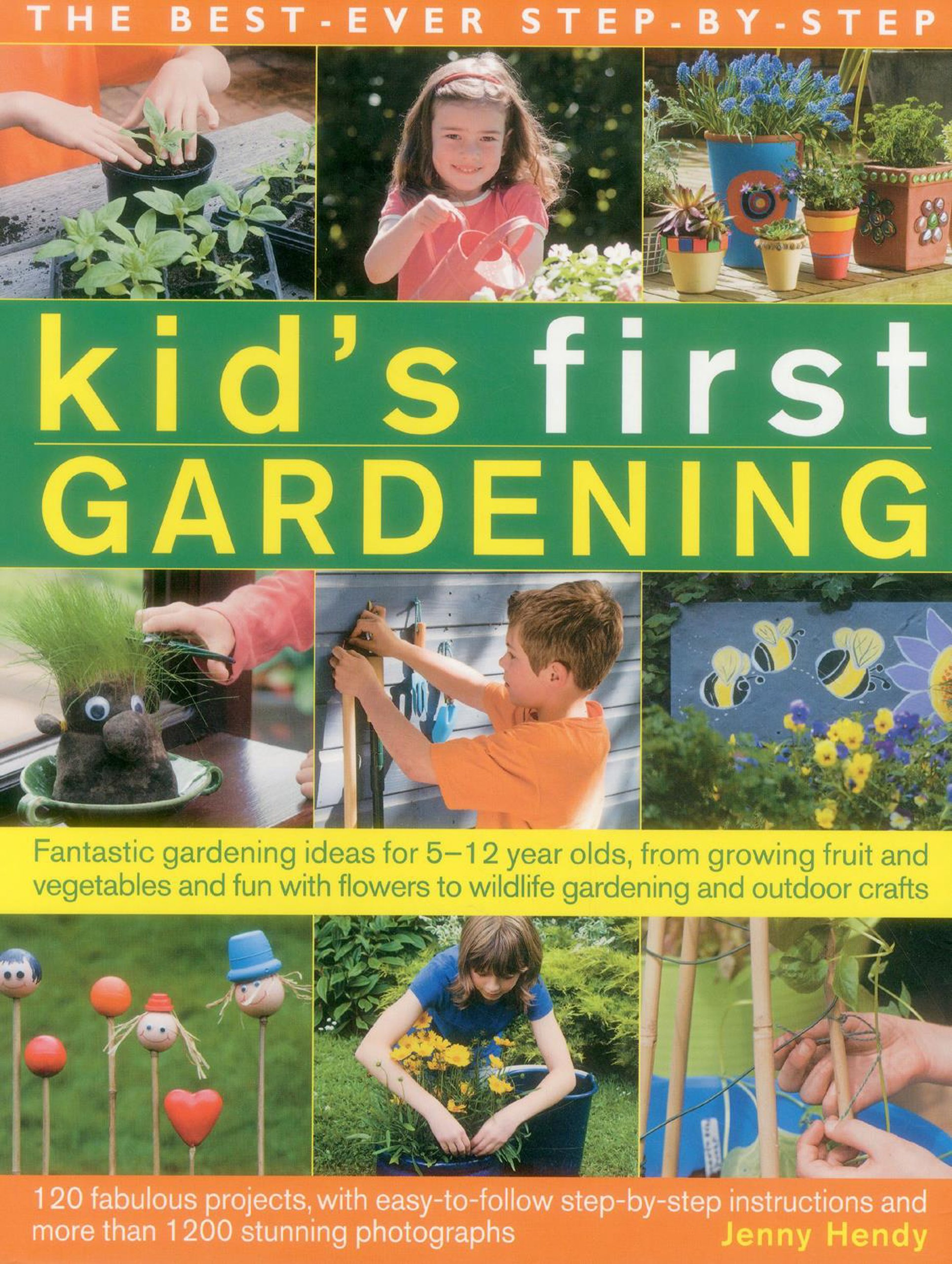 The Best Ever Step By Step Kid S First Gardening Fantastic