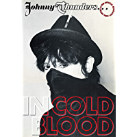 Johnny Thunders... In Cold Blood: The Official Biography (illustrated e-book edition) book cover