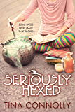 Seriously Hexed (Seriously Wicked Book 3)
