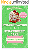 Strangulation & Strawberry Cake: A Culinary Cozy Mystery (Comfort Cakes Cozy Mysteries Book 3)