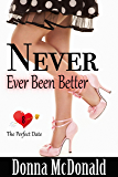 Never Ever Been Better (The Perfect Date Book 8)