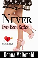 Never Ever Been Better (The Perfect Date Book 8) Kindle Edition