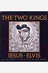The Two Kings: Jesus & Elvis Paperback