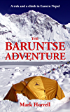 The Baruntse Adventure: A trek and a climb in Eastern Nepal (Footsteps on the Mountain travel diaries Book 12)