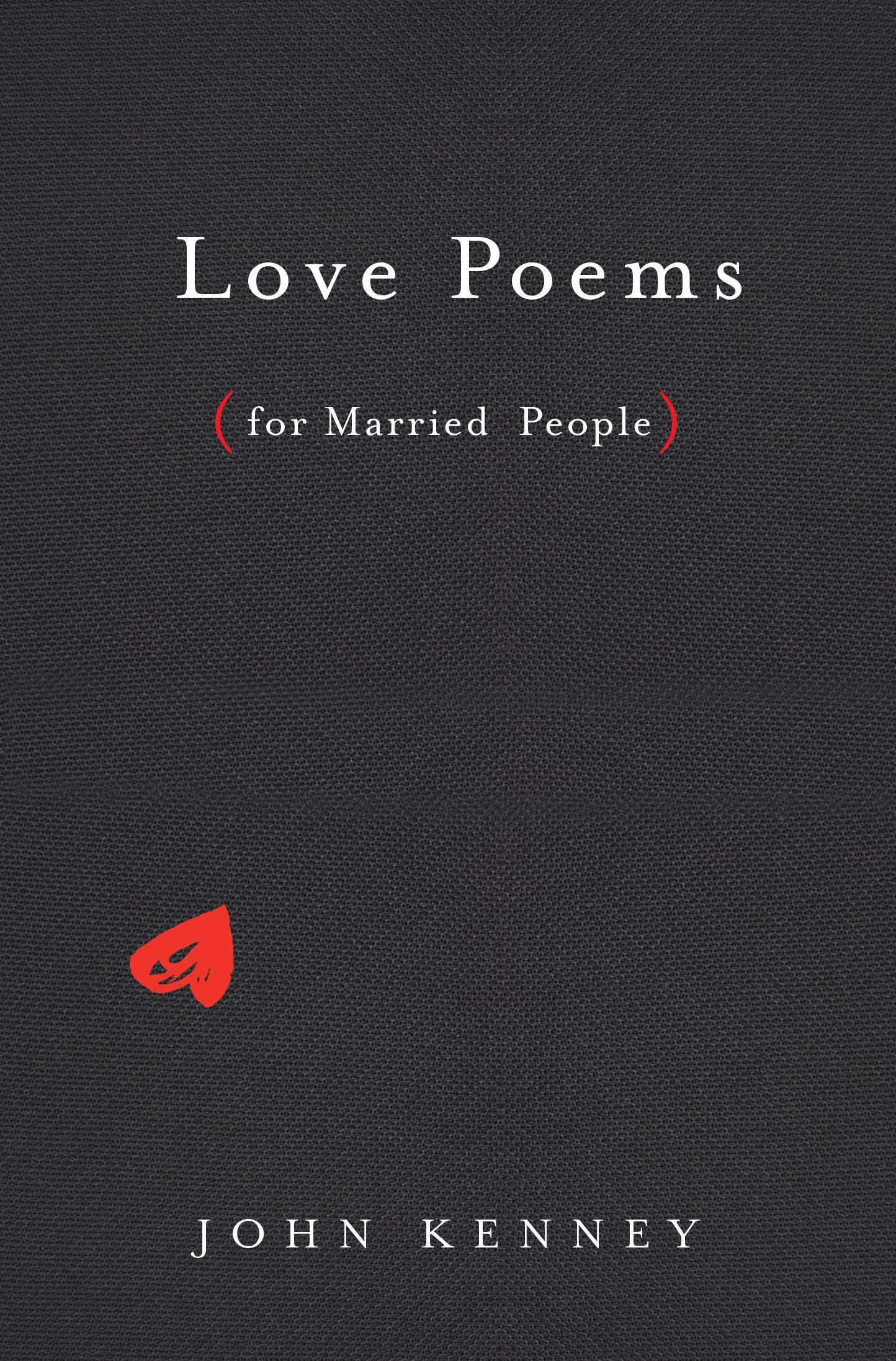 Love Poems for Married People: John Kenney: 9780525540007