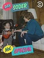 Dan Soder: Not Special