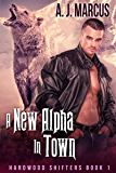 A New Alpha In Town (Hardwood Shifters Book 1)