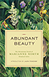 Abundant Beauty: The Adventurous Travels of Marianne North, Botanical Artist