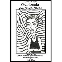 Crepúsculo em Nova Natal (Cordel do Côvo Livro 3) (Portuguese Edition) Jan 8, 2014