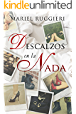Descalzos en la Nada (Spanish Edition)