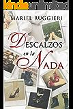 Descalzos en la Nada (Spanish Edition)