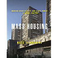 Mass Housing: Modern Architecture and State Power – a Global History