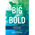 Dreaming Big Being Bold 2: Inspiring Stories from Trailblazers, Visionaries and Change Makers