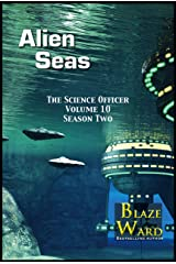 Alien Seas (The Science Officer Book 10) Kindle Edition