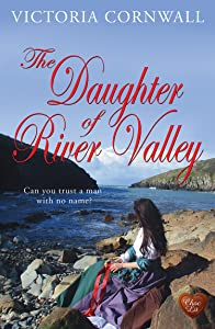 The Daughter of River Valley: Romance, suspense on the Cornish coast. A lovely summer read! (Cornish Tales)