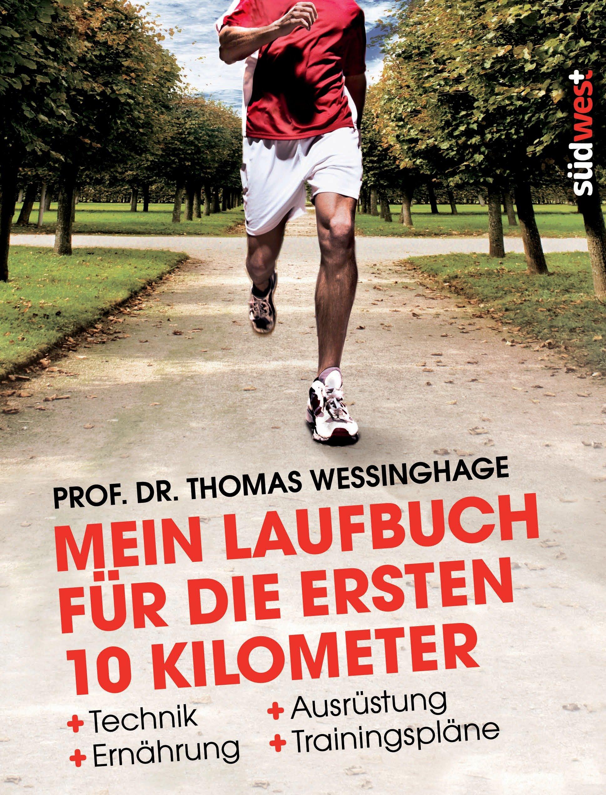 Mein Laufbuch für die ersten 10 Kilometer Broschiert – 25. Februar 2013 Thomas Wessinghage Martina Steinbach Südwest Verlag 3517088471