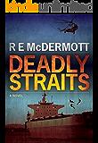 Deadly Straits (A Tom Dugan Thriller Book 1)