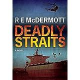 Deadly Straits: A Gripping Suspense Thriller (The Tom Dugan Thrillers)