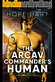 The Arcav Commander's Human: Sci Fi Alien Romance Book 3 (Arcav Alien Invasion)