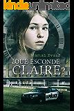¿Qué esconde Claire? (Spanish Edition)