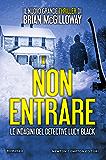 Non entrare (Le indagini del detective Lucy Black Vol. 3)