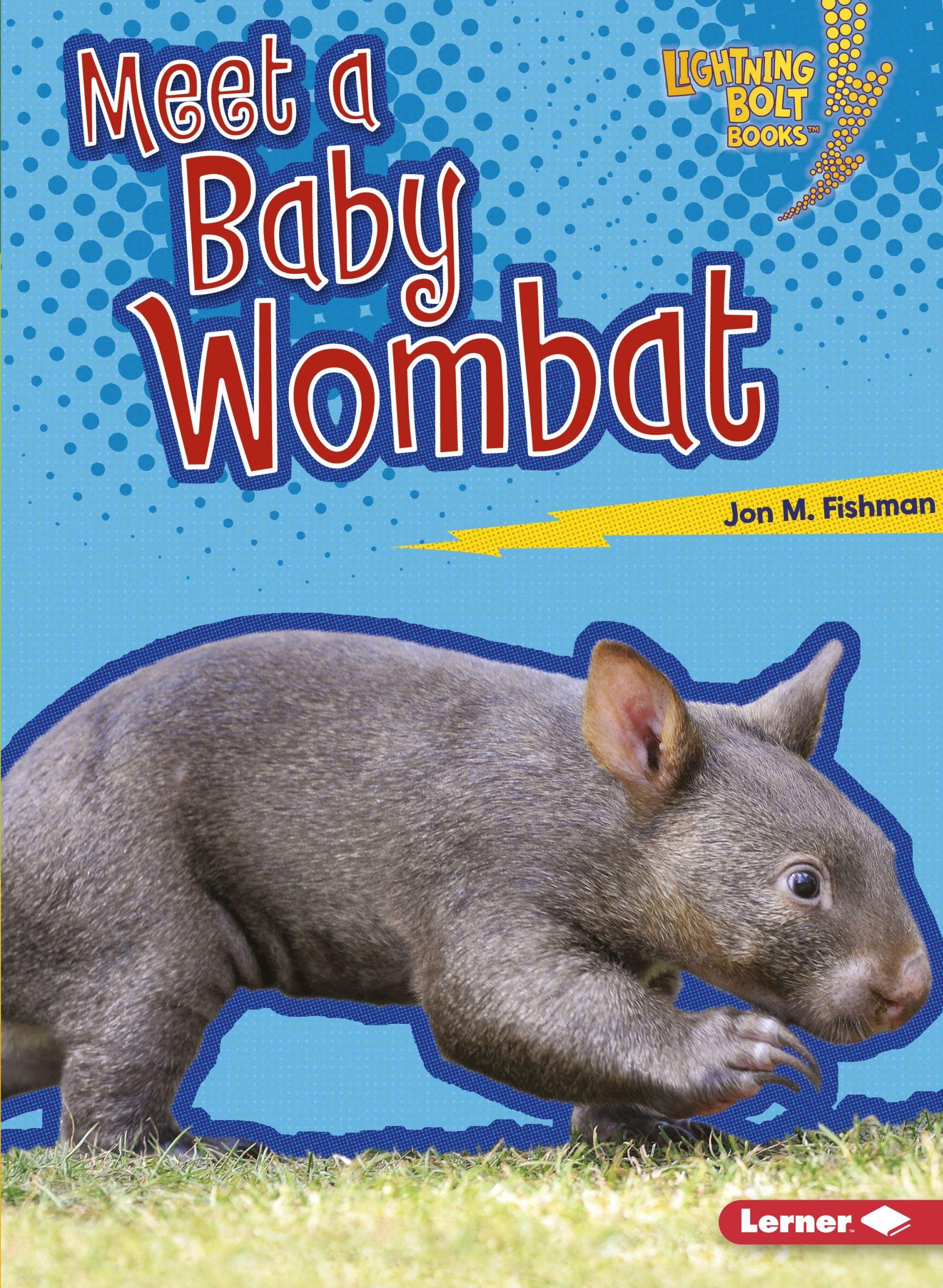 Meet a Baby Wombat (Lightning Bolt Books: Baby Australian Animals)